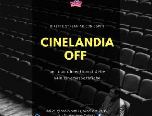 Cinelandia Off. Per non dimenticarci delle sale cinematografiche