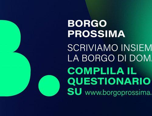 #Borgoprossima: successo per la prima iniziativa. Al via il questionario